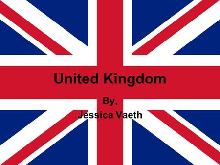 United Kingdom By, Jessica Vaeth. Geography Western Europe Islands including the northern one- sixth of Ireland Slightly smaller than Oregon 243,610.