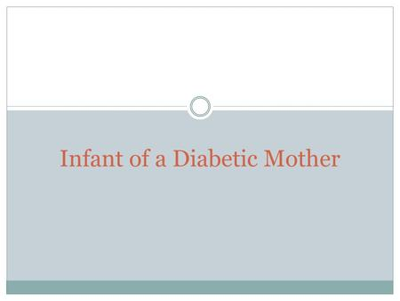 Infant of a Diabetic Mother. Introduction Frequency: 3-10% of pregnant women have diabetes  88% have gestational diabetes  12% have known diabetes 
