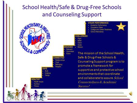 School Health/Safe & Drug-Free Schools and Counseling Support The mission of the School Health, Safe & Drug-Free Schools & Counseling Support program.
