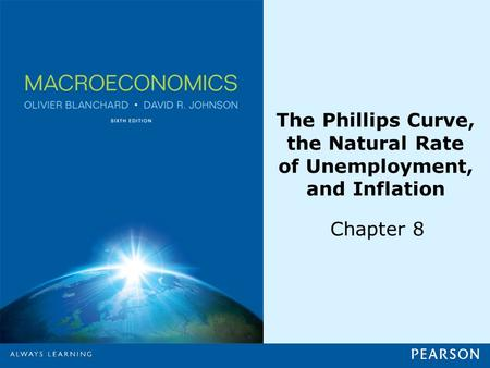 The Phillips Curve, the Natural Rate of Unemployment, and Inflation Chapter 8.