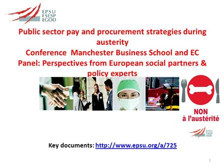 Public sector pay and procurement strategies during austerity Conference Manchester Business School and EC Panel: Perspectives from European social partners.