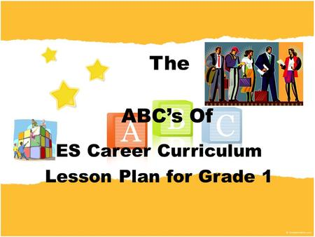 ES Career Curriculum Lesson Plan for Grade 1 The ABC's Of.