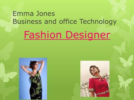 Emma Jones Business and office Technology Fashion Designer.
