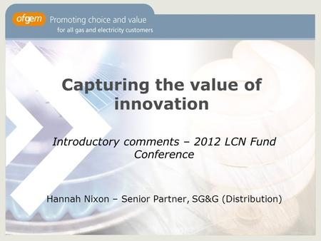 Capturing the value of innovation Introductory comments – 2012 LCN Fund Conference Hannah Nixon – Senior Partner, SG&G (Distribution)