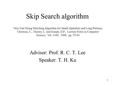 Advisor: Prof. R. C. T. Lee Speaker: T. H. Ku