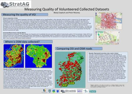 Vvisual comparision of data Measuring the quality of Volunteered Geographic Information (VGI) datasets such as OpenStreetMap is often attempted without.