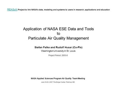 REASoN REASoN Project to link NASA's data, modeling and systems to users in research, applications and education Application of NASA ESE Data and Tools.