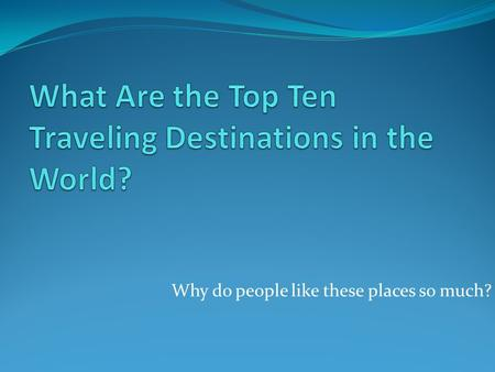 Why do people like these places so much?. CNN Results Japan Guatemala Bulgaria Barcelona, Spain Norway Albania New York New Zealand Peruvian Amazon