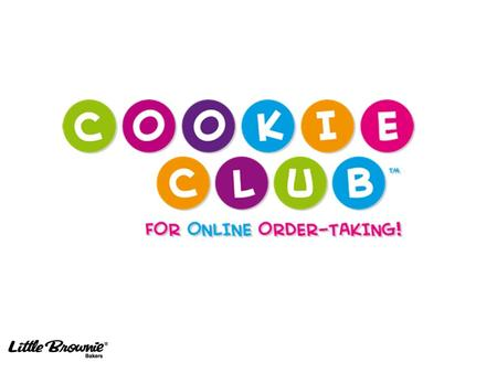 WHAT IS THE COOKIE CLUB? The Cookie Club is an exciting website where Girl Scouts can learn about the power of goal- setting, track their progress, ask.