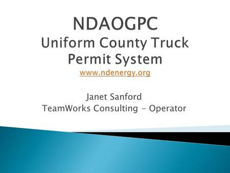 Janet Sanford TeamWorks Consulting - Operator.  The Permit System has been in place since the mid-1980's to track and monitor overweight (non-divisible.