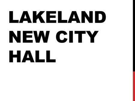 LAKELAND NEW CITY HALL.  Cooking Events  Girl Scout  Birthdays  Senior Lunches  Family Reunions  Wedding Receptions  Charity Events  Town Meetings.