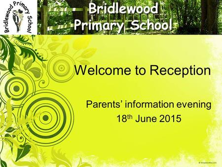 Welcome to Reception Parents' information evening 18 th June 2015.