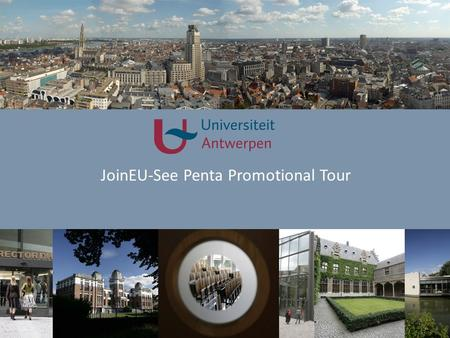 JoinEU-See Penta Promotional Tour. Antwerp, metropolis by the water.