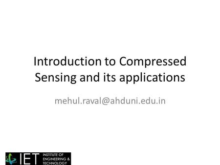 Introduction to Compressed Sensing and its applications