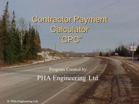 "Contractor Payment Calculator ""CPC"" Program Created by: PHA Engineering Ltd. © PHA Engineering Ltd."