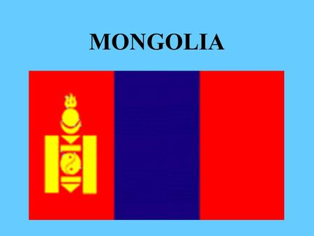 MONGOLIA. AGENDA LOCATION GEOGRAPHY POPULATION GOVERNMENT HISTORY CULTURE RELIGION CLIMATE ECONOMY FOREIGN RELATION TOURIST ATTRACTION.