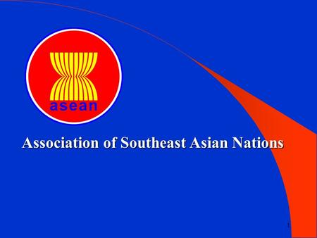 1 Association of Southeast Asian Nations 2 The Establishment of ASEAN Bangkok, 8 August 1967.