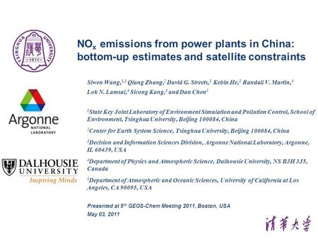 1 NO x emissions from power plants in China: bottom-up estimates and satellite constraints Siwen Wang, 1,3 Qiang Zhang, 2 David G. Streets, 3 Kebin He,
