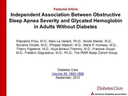 Independent Association Between Obstructive Sleep Apnea Severity and Glycated Hemoglobin in Adults Without Diabetes Featured Article: Pascaline Priou,