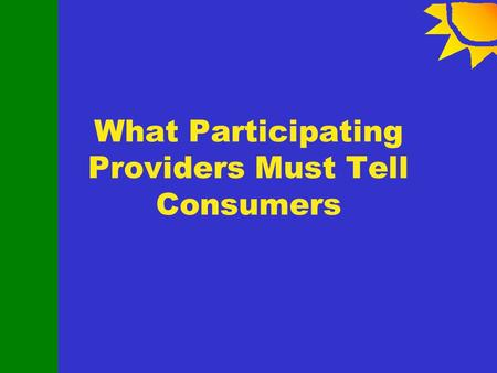 What Participating Providers Must Tell Consumers.