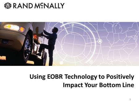 Using EOBR Technology to Positively Impact Your Bottom Line 1.