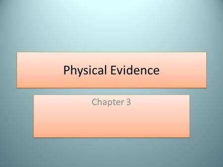 Physical Evidence Chapter 3. Types of Physical Evidence Blood, semen, saliva Document Drugs Explosives Fibers Fingerprints Firearms and ammunitions Glass.