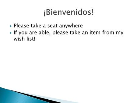  Please take a seat anywhere  If you are able, please take an item from my wish list!