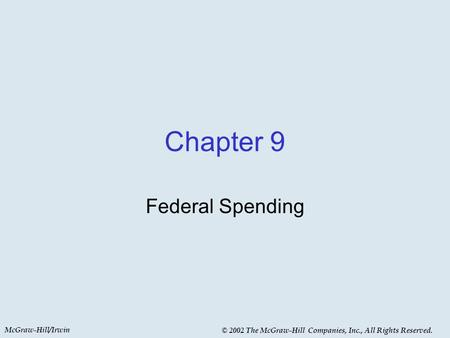 McGraw-Hill/Irwin © 2002 The McGraw-Hill Companies, Inc., All Rights Reserved. Chapter 9 Federal Spending.
