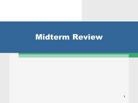 1 Midterm Review. 2 Midterm Exam  30% of your grade for the course  October14 at the regular class time  No makeup exam or alternate times  Closed.