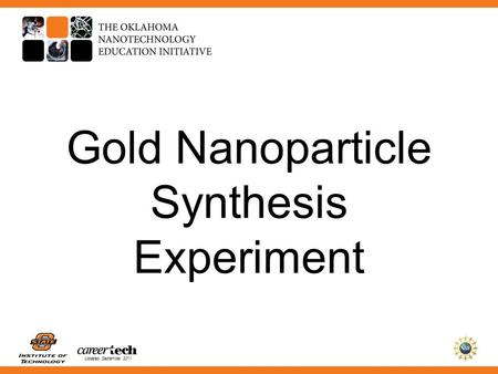Updated September 2011 Gold Nanoparticle Synthesis Experiment.