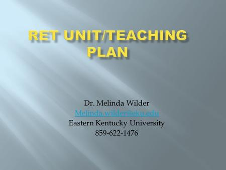 Dr. Melinda Wilder Eastern Kentucky University 859-622-1476.