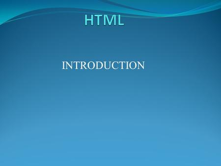 INTRODUCTION. What is HTML? HTML is a language for describing web pages. HTML stands for Hyper Text Markup Language HTML is not a programming language,