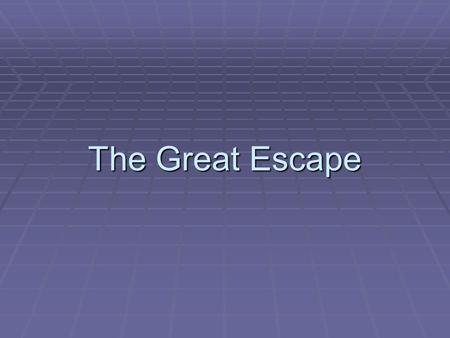 The Great Escape.  The Great Escape, as it came to be known, was a mass escape attempt from the prisoner of war camp Stalag Luft III located near.