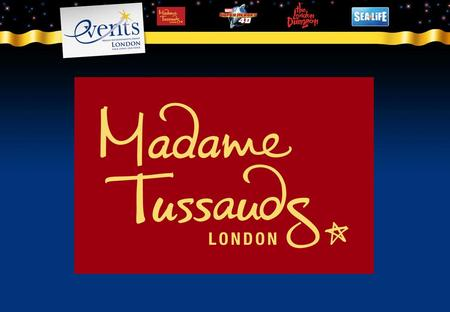 Madame Tussauds West End location Seated events for up to 380 guests Parties for up to 1,000 guests Perfect for… parties networking events product launches.