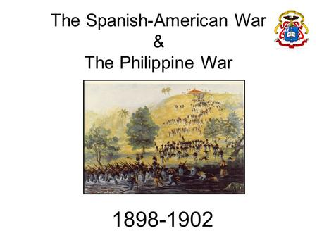 The Spanish-American War & The Philippine War 1898-1902.