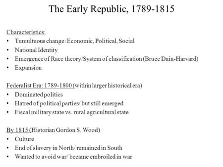 The Early Republic, Characteristics: