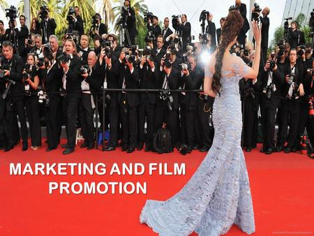 MARKETING AND FILM PROMOTION. Marketing for a film is a vital part of the whole film process, and is often crucial to the films success. A good marketing.