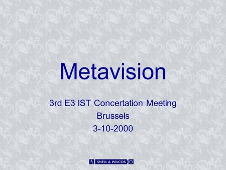 Metavision 3rd E3 IST Concertation Meeting Brussels 3-10-2000.