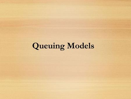 Queuing Models. © 2002 Prentice-Hall, IncCh 9-2 Stay in Queue: Short Video  &feature=related