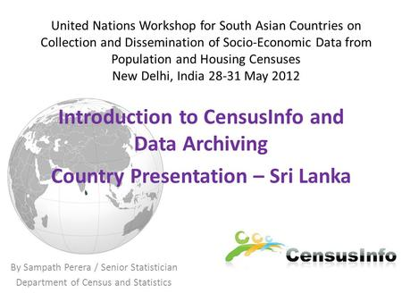 United Nations Workshop for South Asian Countries on Collection and Dissemination of Socio-Economic Data from Population and Housing Censuses New Delhi,