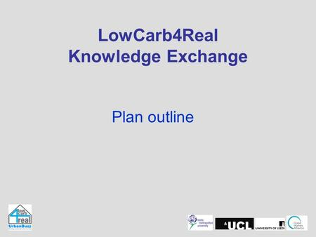LowCarb4Real Knowledge Exchange Plan outline. Knowledge Exchange.