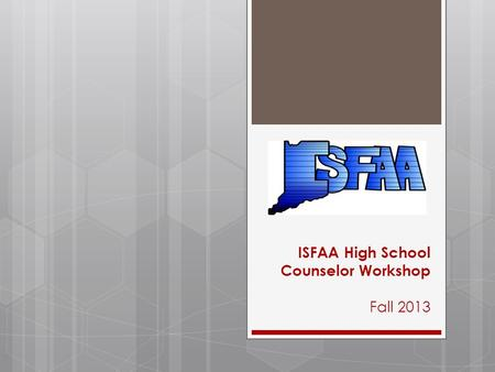 ISFAA High School Counselor Workshop Fall 2013. Agenda …  Parental Information  After the FAFSA  Available Tools.