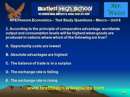 Mr. Weiss APE/Honors Economics – Test Study Questions – Macro – Unit 6 2. According to the principle of comparative advantage, worldwide output and consumption.