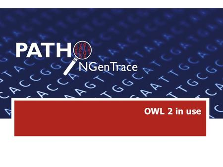 OWL 2 in use. OWL 2 OWL 2 is a knowledge representation language, designed to formulate, exchange and reason with knowledge about a domain of interest.