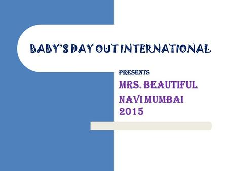 BABY'S DAY OUT INTERNATIONAL Presents Mrs. Beautiful Navi Mumbai 2015.