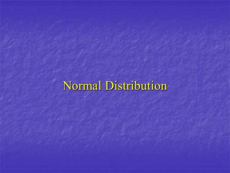 Normal Distribution. Intuition The sum of two dice The sum of two dice = 7 The total number of possibilities is : 6x6=36.