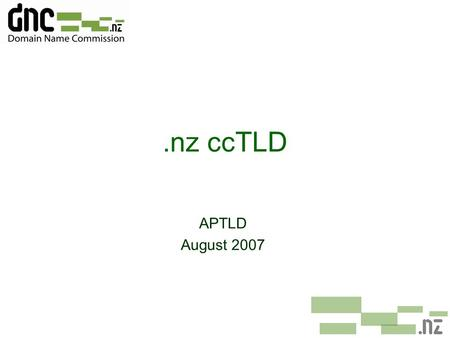 .nz ccTLD APTLD August 2007. Who looks after.nz ¢InternetNZ – delegated responsibility for.nz ¢.nz Oversight Committee (NZOC) – sub- committee of InternetNZ.