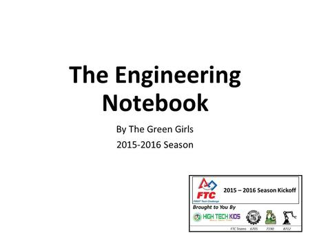 The Engineering Notebook By The Green Girls 2015-2016 Season.