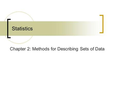 Chapter 2: Methods for Describing Sets of Data