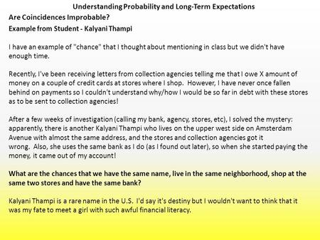 Understanding Probability and Long-Term Expectations Example from Student - Kalyani Thampi I have an example of chance that I thought about mentioning.